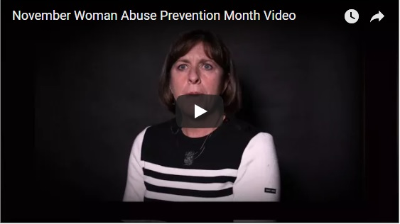 Please watch this video in recognition of Woman Abuse Prevention Month